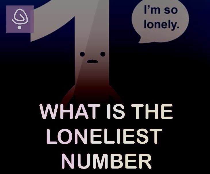 What is the loneliest number